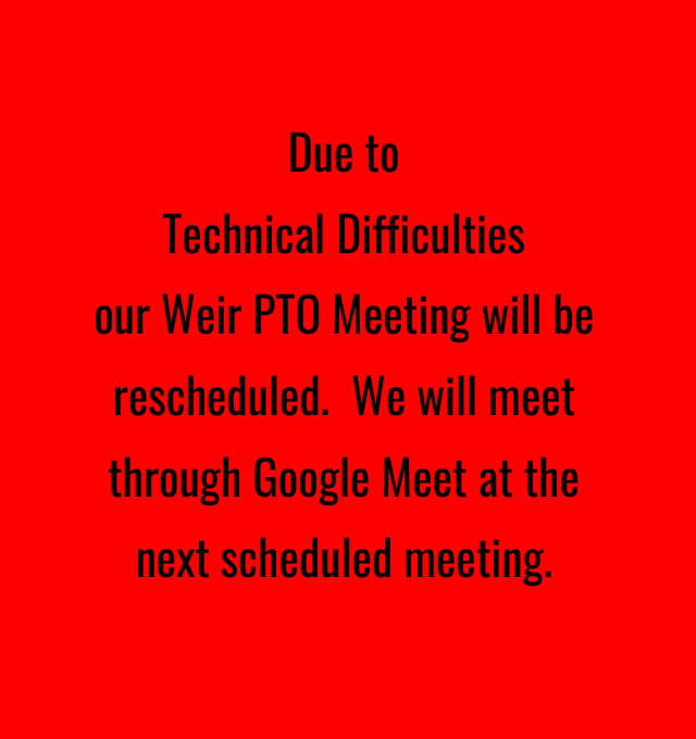 Reschedule Weir PTO Meeting