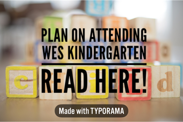 Planning on attending WES Kindergarten - READ HERE!