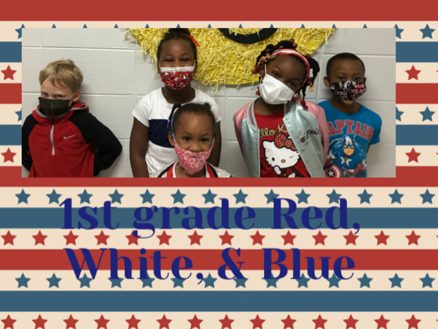 1st  Grade Red White and Blue