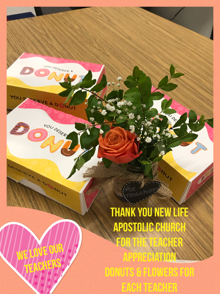 WES Teacher Appreciation - New Life Apostolic Church - Donuts and Flowers