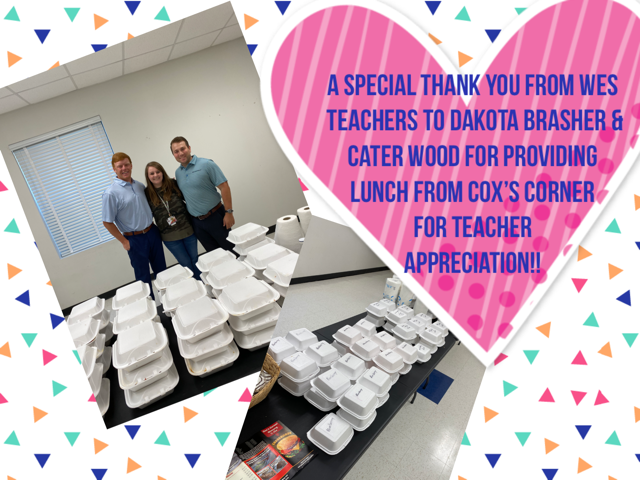 WES Teacher Appreciation for Lunch from Dakota Brasher and Cater