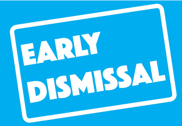 Early dismissal sign